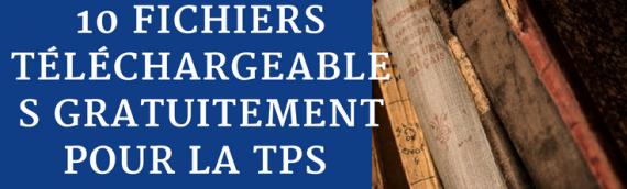 10 fichiers téléchargeables gratuitement pour la TPS.