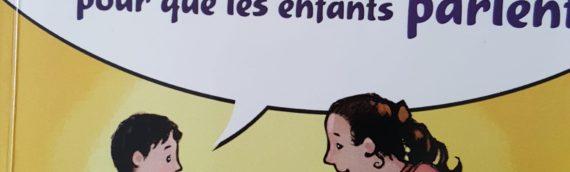 Parler pour que les enfants écoutent, écouter pour que les enfants parlent