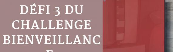 Défi# 3 du Challenge Bienveillance