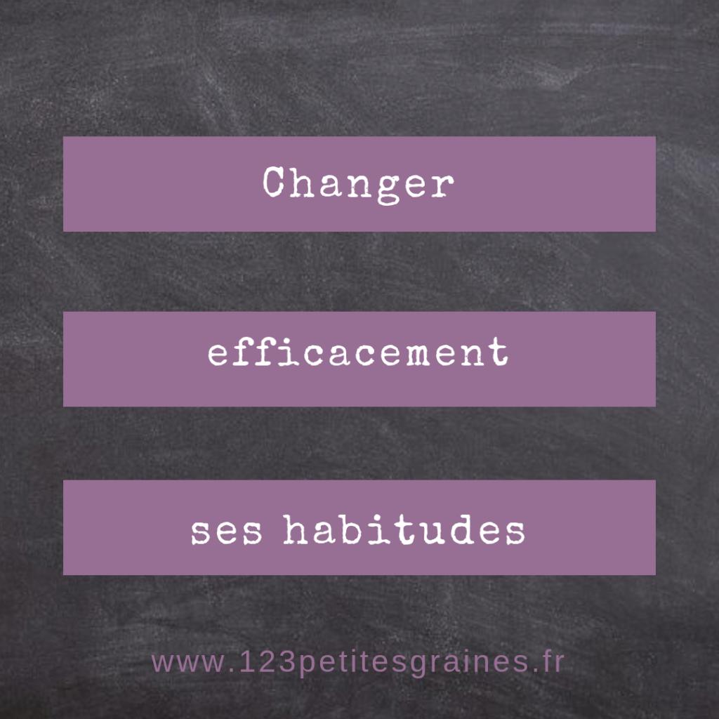 Changer efficacement ses habitudes