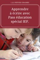 Apprendre à écrire avec Pass Éducation spécial ief