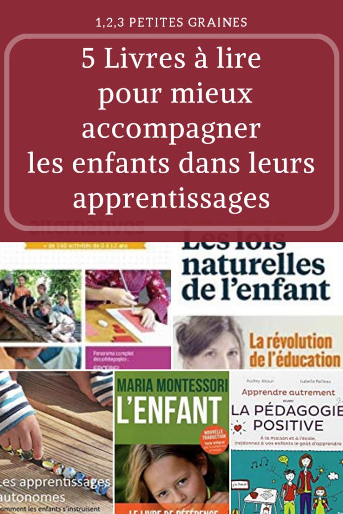 5 Livres À Lire pour mieux accompagner enfants dans leurs apprentissa