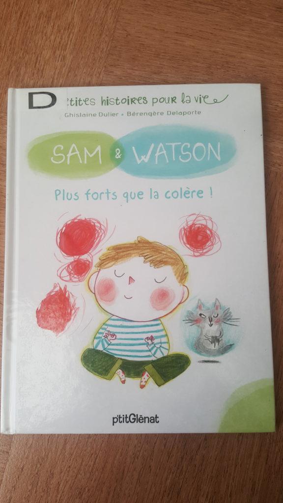 Sam et watson: plus fort que la colère