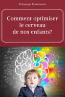 Comment optimiser le cerveau de mon enfant